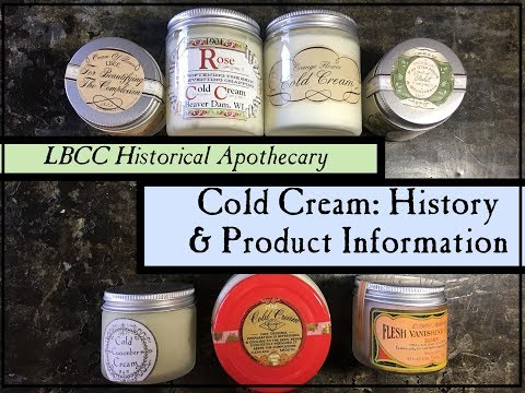 LBCC Historical Apothecary  I  Cold Cream History & Product Information