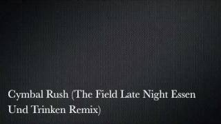 Thom Yorke - Cymbal Rush (The Field Late Night Essen Und Trinken Remix)