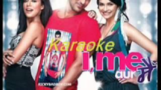 Saajna Karaoke (I Me Aur Main)