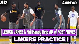 Lakers Practice | Lebron James and Phil Handy help Anthony Davis with Post moves !!!