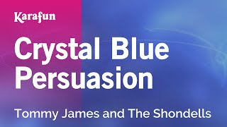 Karaoke Crystal Blue Persuasion - Tommy James and The Shondells *