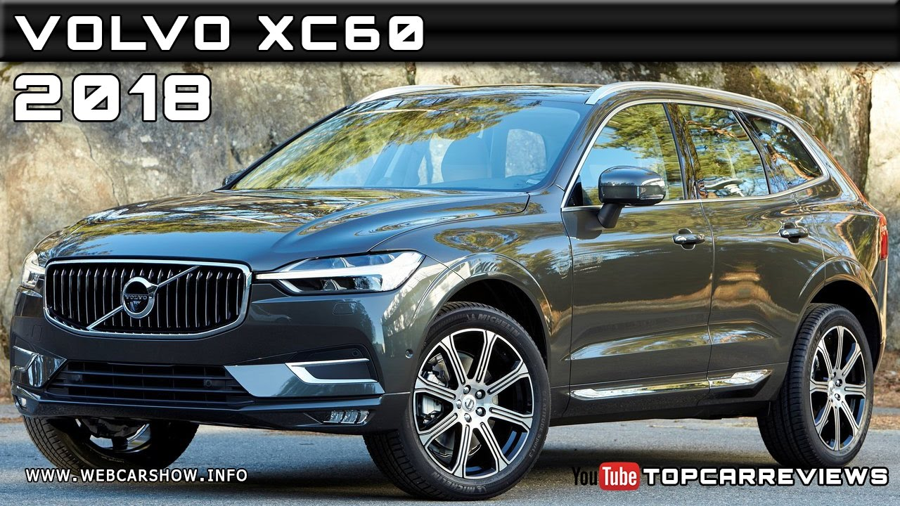2018 volvo xc60 review rendered price specs release date youtube. Black Bedroom Furniture Sets. Home Design Ideas