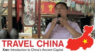 Xian Travel - Introduction to China's Ancient Capital