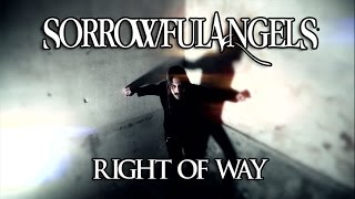 Sorrowful Angels - Right Of Way (Official Video)