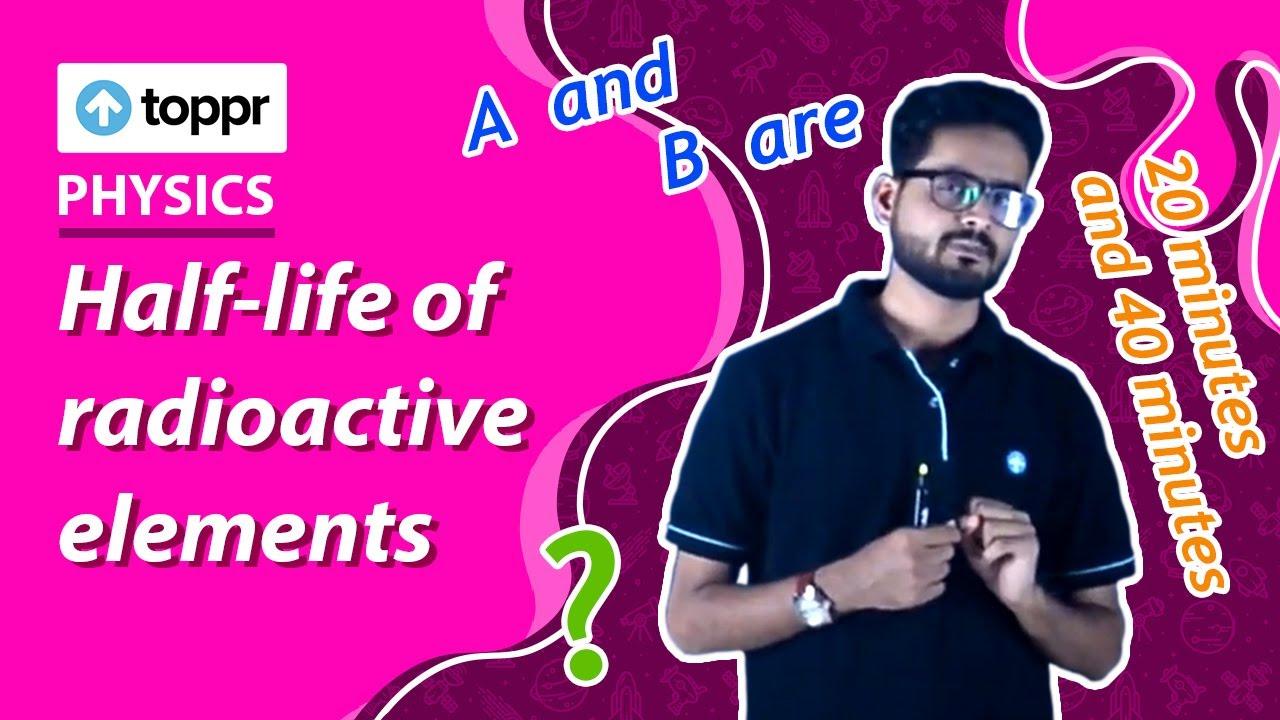 Half-life of radioactive elements - Example | Physics ...
