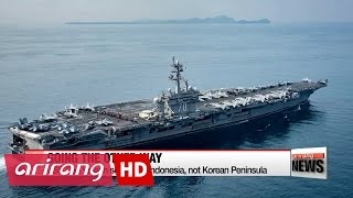 USS Carl Vinson sailed away from, not to, Korean Peninsula   .,  degrees  .. The aircraft carrier USS