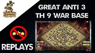 Great TH 9 Anti 3 War Base Replays - Clash of Clans