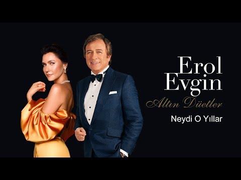 Erol Evgin & Şevval Sam - Neydi O Yıllar