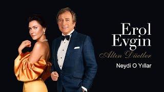 Erol Evgin & Şevval Sam - Neydi O Yıllar (Official Audio)