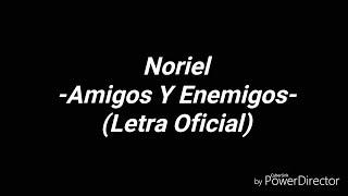 Noriel - Amigos y Enemigos (Letra Oficial)