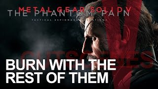 """Metal Gear Solid V: The Phantom Pain """"Burn With The Rest Of Them"""" Cutscene"""