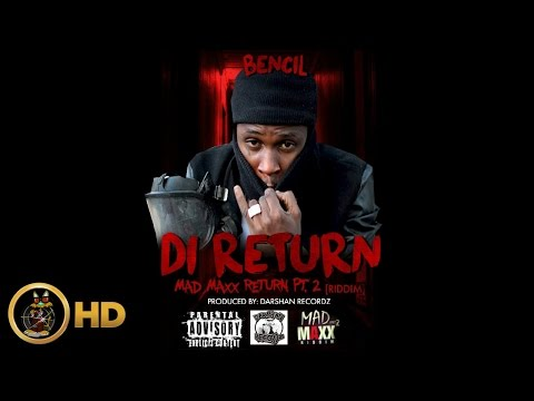 Bencil - The Return (Raw) [Mad Maxx Return Riddim] June 2016