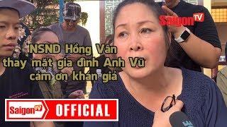NSND Hồng Vân thay mặt gia đình Anh Vũ cảm ơn khán giả - SAIGONTV