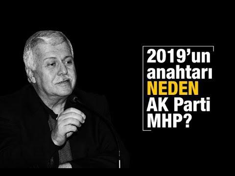 Hüseyin GÜLERCE  2019'un anahtarı neden AK Parti MHP