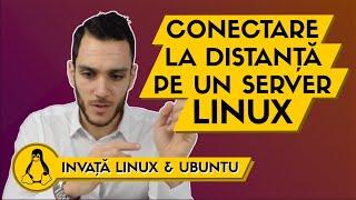 Cum ma Conectez de la Distanta la un Server Linux Invata Linux Ep. 15