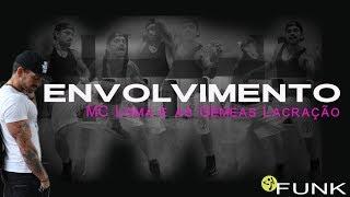 MC Loma e as Gêmeas Lacração - Envolvimento. FUNK Zumba Choreo
