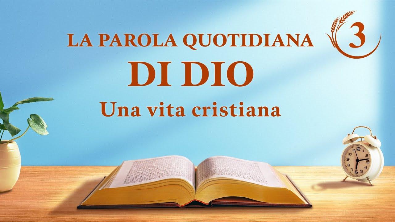 """La Parola quotidiana di Dio   """"Ridare una vita normale all'uomo e condurlo a un destino meraviglioso""""   Estratto 3"""