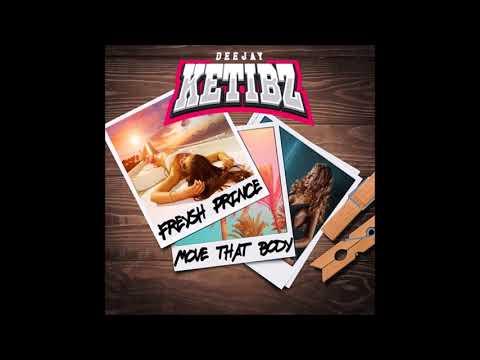 DJ Ketibz x Freysh Prince - Move That Body