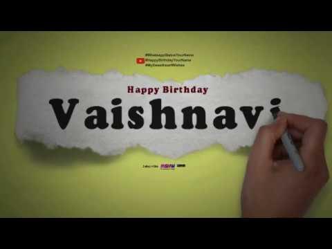 Happy Birthday Vaishnavi Whatsapp Status Vaishnavi