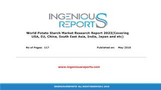 Potato Starch Reports 2023 Global Market Forecast, Trends,Growth, Opportunity Analysis
