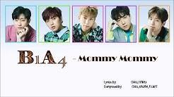 B1A4 mommy mommy  [lyirc/Rom/Eng][가사/번역/듣기]