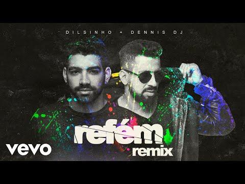Dilsinho, Dennis DJ - Refém - Dennis DJ Remix (Áudio Oficial)