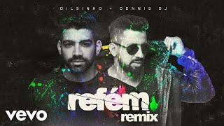 Dilsinho, Dennis DJ - Refem - Dennis DJ Remix (Audio Oficial)