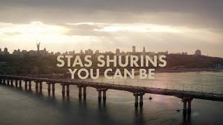Смотреть клип Stas Shurins - You Can Be