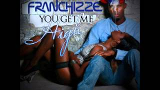 Download FRANCHIZZE- YOU GET ME HIGH  {4PLAY RIDDIM} UIM RECORDS 2013 MP3 song and Music Video