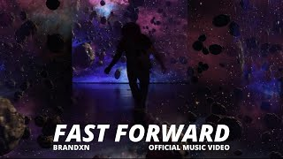 "Brandxn. - ""FAST FORWARD"" (Official Music Video)"