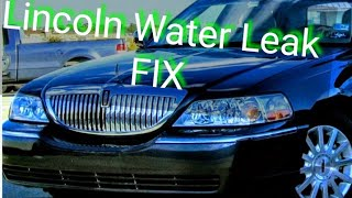 How to fix water leaking in a Lincoln Town car