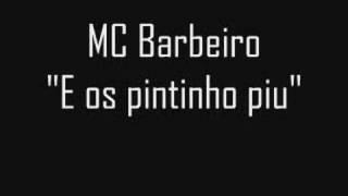Baixar MC Barbeiro - E os pintinho piu