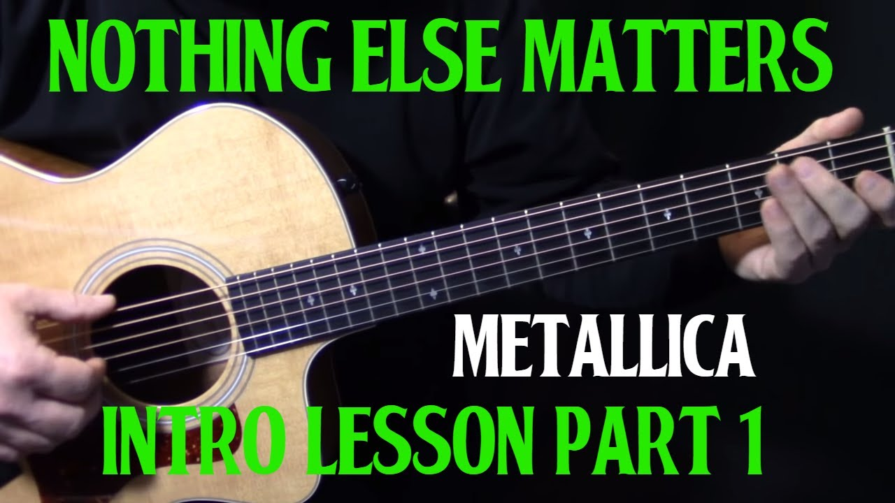 how to play nothing else matters on guitar by metallica part 1 intro guitar lesson. Black Bedroom Furniture Sets. Home Design Ideas