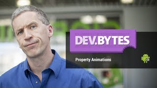 DevBytes: Property Animations