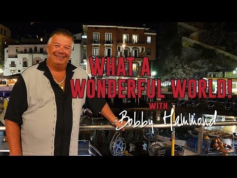 What A Wonderful World with Bobby Hammond - Episode 1