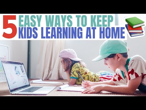 5 EASY WAYS TO KEEP KIDS LEARNING AT HOME!