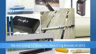 best ecig brands in 2015 comparing different brands of ecigs