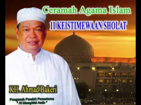 Ceramah agama oleh guru KH. Ahmad Bakeri (Alm) judul 11 Keistimewaan sholat