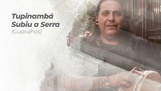 Tupinambá Subiu a Serra