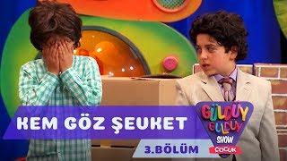 Güldüy Güldüy Show Çocuk 3.Bölüm - Kem Göz Şevket