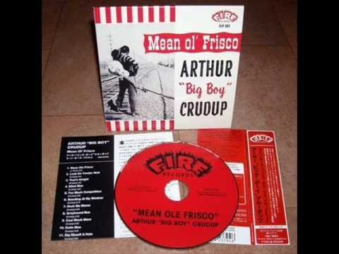 Arthur Big Boy Crudup - My Mama Don't Allow Me