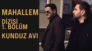 Mahallem Dizisi - Bölüm 1 (KUNDUZ AVI)  2019 HD FİLM İZLE