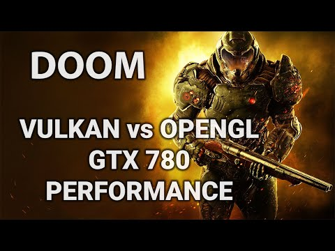 DOOM Vulkan vs OpenGL API GTX 780 Performance Test - 1080p