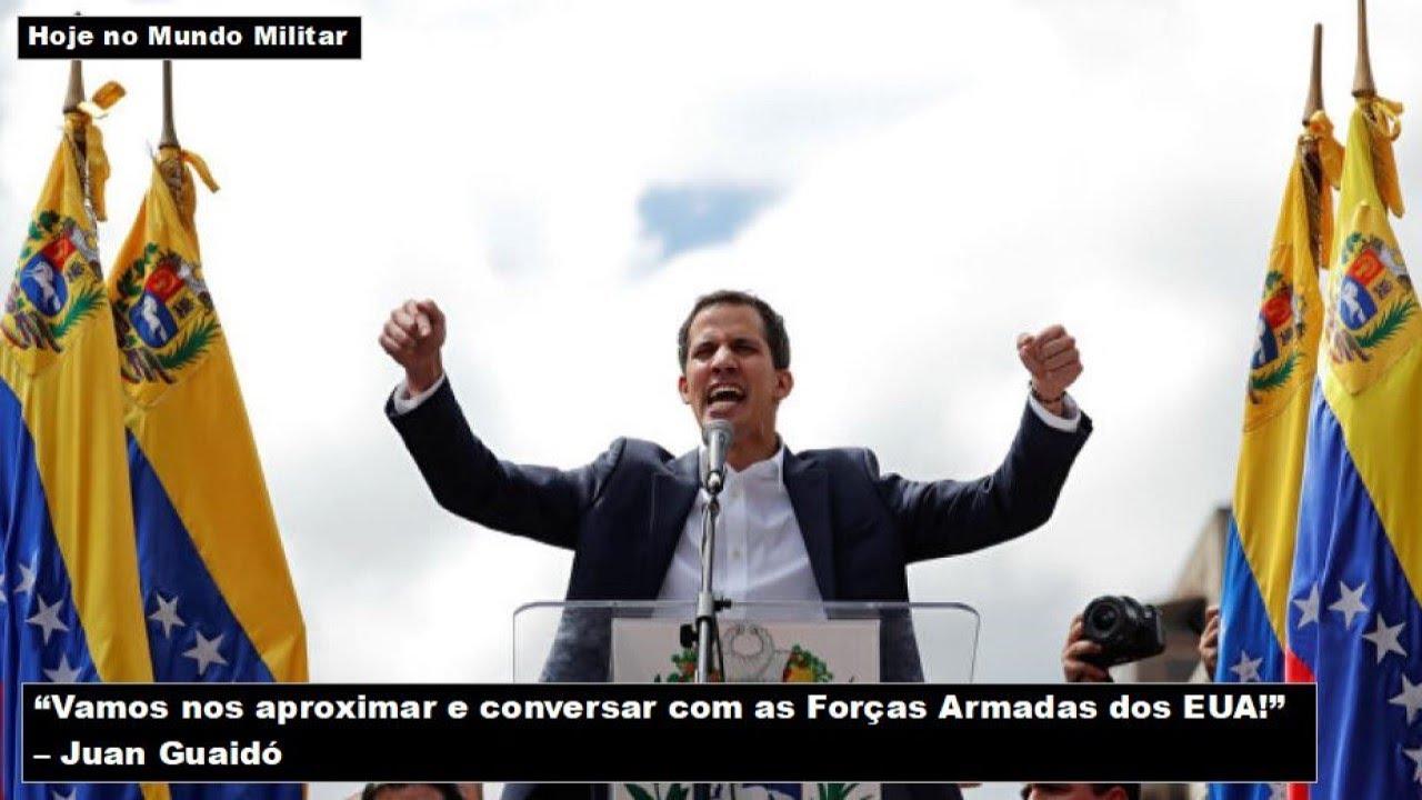 """""""Vamos nos aproximar e conversar com as Forças Armadas dos EUA!"""", Guaidó"""