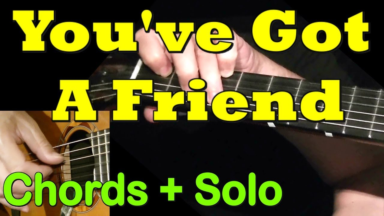 Youve Got A Friend Chords Solo Tab By Guitarnick Youtube