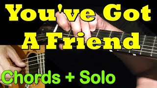 YOU'VE GOT A FRIEND: Chords + Solo + TAB by GuitarNick