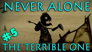 NEVER ALONE - The Terrible One (#5) with Kim & Nathan!