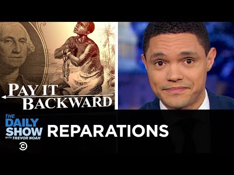 The Reparations Debate: Should America Compensate the Descendants of Slaves? | The Daily Show thumbnail