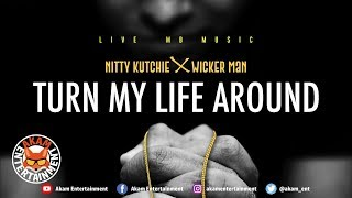Wicker Man Ft. Nitty Kutchie - Turn My Life Around [Reggae Revolution Riddim] January 2019