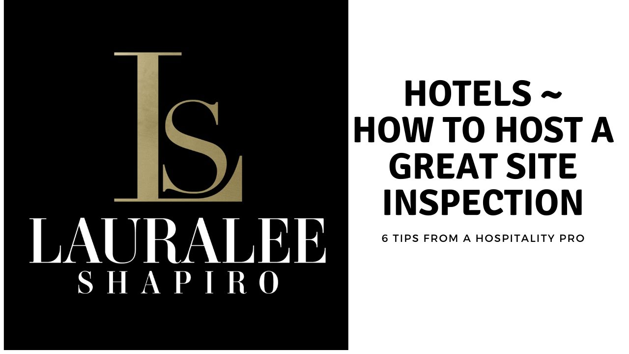 Hotels ~ How to Host a Great Site Inspection